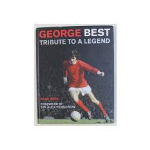 GEORGE BEST  - TRIBUTE TO A LEGEND by DAVID MEEK , 2005