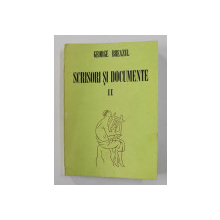 GEORGE BREAZUL - SCRISORI SI DOCUMENTE , VOLUMUL  II , editie de TITUS MOISESCU , 1990