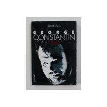 GEORGE CONSTANTIN SI COMEDIA SA UMANA de FLORICA ICHIM , 1999