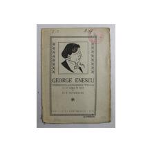 GEORGE ENESCU  - CONTRIBUTIUNI LA CUNOASTEREA VIETII SALE de N. HODOROABA , CU 16 CLISEE IN TEXT , 1927