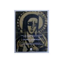 GEORGE LOWENDAL ( 1897 - 1964 ) - ARTA CA TEATRU , TEATRUL CA ARTA - PICTURA , GRAFICA SI PROIECTE SCENOGRAFICE de RUXANDRA DEMETRESCU , EDITIE BILINGVA ROMANA - GERMANA , 2017