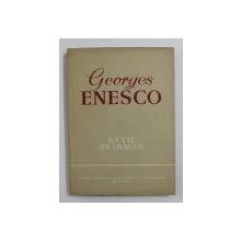 GEORGES ENESCO: SA VIE EN IMAGES par ANDEI TUDOR , 1961