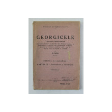 GEORGICELE de PUBLIUS VERGILIUS MARO , EDITIE LATINA - ROMANA , traducere de G. NICA , VOLUMUL I , 1925