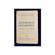 GERMANIA HITLERISTA - DOCUMENTE / IDEI / OAMENI de PETRE PANDREA - BUCURESTI, 1933 *DEDICATIE