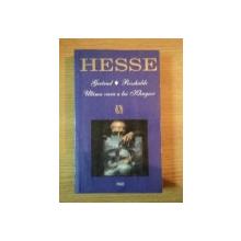 GERTRUD. ROSSHALDE. ULTIMA VARA A LUI KINGSOR  de HERMANN HESSE, 1999
