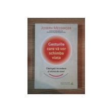 GESTURILE CARE VA VOR SCHIMBA VIATA de JOSEPH MESSINGER , 2012 * PREZINTA SUBLINIERI