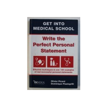 GET INTO MEDICAL SCHOOL: WRITE THE PERFECT PERSONAL STATEMENT by OLIVIER PICARD and DOMINIQUE PIZZINGRILLI , 2010
