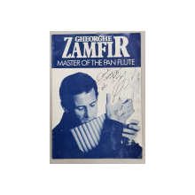 GHEORGHE ZAMFIR, MASTER OF THE PAN FLUTE*Dedicatie
