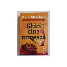 GHICI CINE URMEAZA de M. J. ARLIDGE , 2021