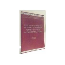 GHID DE BUNE PRACTICI DE IGIENA SI PRODUCTIE PENTRU SECTORUL DE PROCESARE A CARNII de PAUL PISCOI ... LAURENTIU TUDOR , 2007