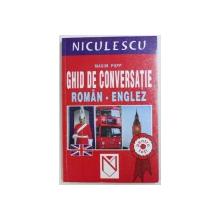 GHID DE CONVERSATIE ROMAN - ENGLEZ de MAXIM POPP , 2003