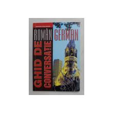 GHID DE CONVERSATIE ROMAN - GERMAN , 2013