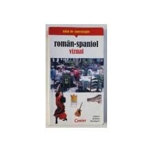 GHID DE CONVERSATIE ROMAN - SPANIOL VIZUAL , 2009