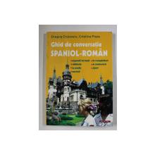 GHID DE CONVERSATIE SPANIOL - ROMAN de DRAGOS COJOCARU si CRISTINA POPA , 2003