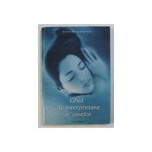 GHID DE INTERPRETARE A VISELOR de LUCIA STANCIU , 2000