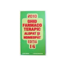 GHID FARMACOTERAPIC ALOPAT SI HOMEOPAT , EDITIA 16 de DUMITRU DOBRESCU..LILIANA DOBRESCU , 2010