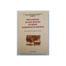 GHID NATIONAL DE BUNE PRACTICI DE IGIENA IN PATISERIE SI COFETARIE , 2005