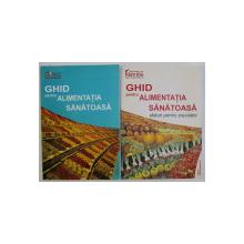 GHID PENTRU ALIMENTATIA SANATOASA , SFATURI PENTRU POPULATIE , VOLUMELE I - II , editie coordonata de MARIANA GRAUR , 2006