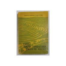 GHID PENTRU COMBATEREA EROZIUNII SOLULUI de GH. GH. MIHAI si VIOREL IONESCU , 1963
