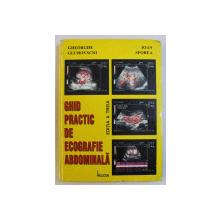 GHID PRACTIC DE ECOGRAFIE ABDOMINALA ED. a - III - a de GH. GLUHOVSCHI , IOAN SPOREA , 1999