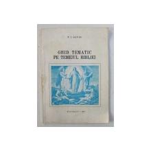 GHID TEMATIC PE TEMEIUL BIBLIEI  IN DIALOGUL ASUPRA CREDINTEI CRESTINE de P. I. DAVID , 1985
