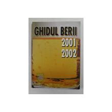 GHIDUL BERII - 2001 - 2002 de GEORGIANA NICOLETA BAUER , APARUTA 2001