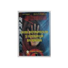 GHIDUL BIOTERAPEUTILOR SI VIZIONARILOR DIN ROMANIA de ION TUGUI si DIANA VOIVOZEANU , 2001