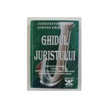 GHIDUL JURISTULUI de CONSTANTIN CRISU si STEFAN CRISU , 2000