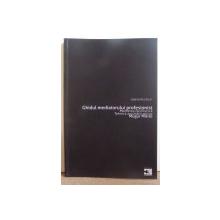 GHIDUL MEDIATORULUI PROFESIONIST- MEDIEREA FACILITATIVA , TEHNICA ASCULTARII ACTIVE de MUGUR MITROI , 2010