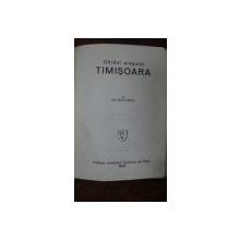 Ghidul orasului Timisoara de Ion Stoia-Udrea ,1941