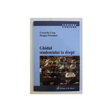 GHIDUL STUDENTULUI LA DREPT de CERASELA CARP , DRAGOS PANAINTE , 2006