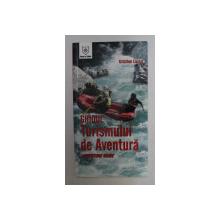 GHIDUL TURISMULUI DE AVENTURA - ADVENTURE GUIDE de CRISTIAN LASCU , 2006
