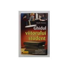 GHIDUL VIITORULUI STUDENT de CLAUDIA VISINESCU , 2006