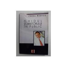 GHIDUL VORBITORULUI IN PUBLIC DE CHIRA MIRCEA , 2012