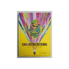 GHOSTBUSTERS ARTBOOK - A COLLECTION OF ECTOPLASMIC ILLUSTRATIONS CELEBRATING THE '80  s COMEDY CLASSICS by JASON REITMAN , 2020