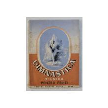 GIMNASTICA ZILNICA PENTRU FEMEI ED. a - II - a de E. P. JURAVLEV , S. V. IANANIS , 1952