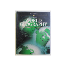 GLENCOE WORLD GEOGRAPHY - A PHYSICAL AND CULTURAL APPROACH by RICHARD G. BOEHM , 1995