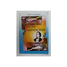 GLOSE EMINESCIENE de FANICA N. GHEORGHE , CONTRIBUTII BIBLIOGRAFICE 1940 - 1990 , APARUTA 1996
