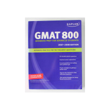 GMAT 800 - ADVANCED PREP FOR THE TOUGHEST QUESTIONS - HIGHER SCORE GUARANTEED , 2007 - 2008