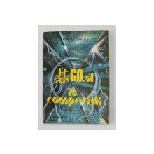 GO - UL IN COMPETITII - INITIERE IN GO PRIN PARTIDE DE CONCURS de RADU BACIU , 1989