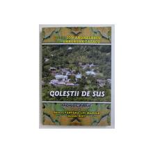 GOLESTII DE SUS - MONOGRAFIE de col. ( r ) ION ANGHELESCU si GHEORGHE CAZACU , 2007