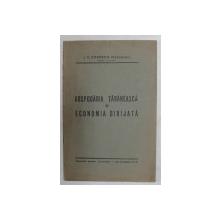 GOSPODARIA TARANEASCA SI ECONOMIA DIRIJATA de I.V. POPESCU - MEHEDINTI , 1939