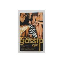 GOSSIP GIRL: NIMENI N-O FACE MAI BINE by CECILY VON ZIEGESAR , 2009