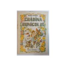 GRADINA BUNICULUI de ROMEO POPESCU , ILUSTRATII de LAURENTIU SIRBU , 1989