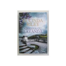 GRADINA CU LAVANDA de LUCINDA RILEY , 2020
