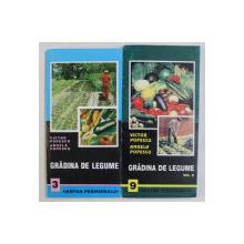 GRADINA DE LEGUME de VICTOR POPESCU si ANGELA POPESCU , VOLUMELE I - II , 1998 - 1999