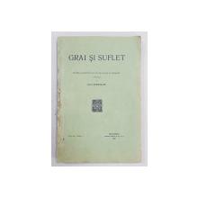 GRAI SI SUFLET  - REVISTA 'INSTITUTULUI DE FILOLOGIE SI FOLKLOR ' , publicata de OVID DENSUSIANU , VOL. III  - FASC. 1 , 1927