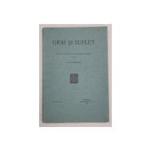GRAI SI SUFLET  - REVISTA 'INSTITUTULUI DE FILOLOGIE SI FOLKLOR ' , publicata de OVID DENSUSIANU , VOL. III  - FASC. 2 , 1928
