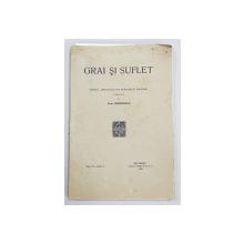 GRAI SI SUFLET  - REVISTA ' INSTITUTULUI DE FILOLOGIE SI FOLKLOR ' , publicata de OVID DENSUSIANU , VOL. IV  - FASC.  2  , 1939