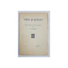 GRAI SI SUFLET  - REVISTA 'INSTITUTULUI DE FILOLOGIE SI FOLKLOR ' , publicata de OVID DENSUSIANU , VOL. V - FASC. 1 , 1931